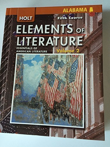 Elements of Literature: Essentials of American Literature Fifth Course, Volume 1 and 2 Alabama Teacher's Edition (2008-05-03) (Holt Elements Of Literature Fifth Course Teacher Edition)