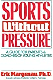 Sports Without Pressure: A Guide for Parents and Coaches of Young Athletes