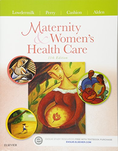 Maternity And Womens Health Care  11E  Maternity   Womens Health Care