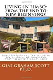 Living in Limbo: from the End to New Beginnings, Gini Scott, 1480059978