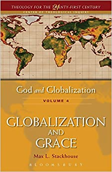 God and Globalization: Volume 4 (Theology for the Twenty-First Century)