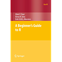 A Beginner's Guide to R (Use R!) (English Edition)