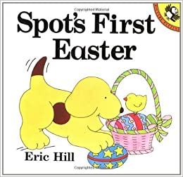 Spot's First Easter by Eric Hill (1995-02-01)