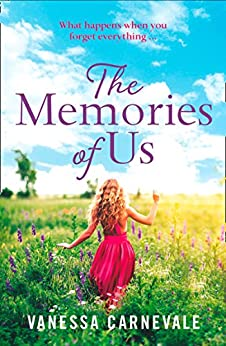 The Memories of Us: The best feel-good romance to take with you on your summer holidays in 2018 by [Carnevale, Vanessa]
