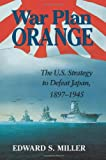 Book cover for War Plan Orange: The U.S. Strategy to Defeat Japan, 1897-1945