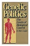 Genetic Politics, M. lappe, 0671225464