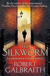 The Silkworm (Cormoran Strike) by Robert Galbraith (2014-06-19)