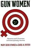 Gun Women: Firearms and Feminism in Contemporary America (Fast Track Books)