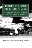 img - for Thinking About the Environment: Readings on Politics, Property and the Physical World book / textbook / text book