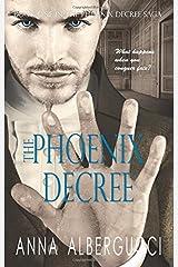 The Phoenix Decree: Book One in the Phoenix Decree Saga Paperback