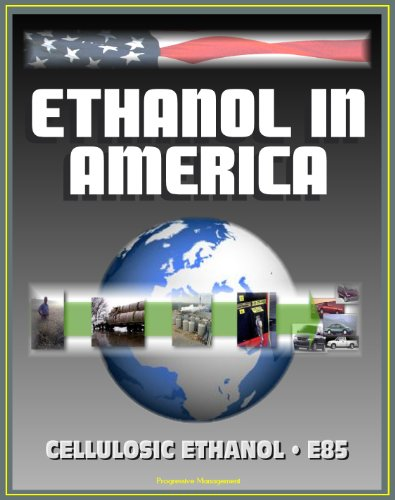 Ethanol in America: The Growth of the Cellulosic Ethanol Industry and the DOE Handbook on E85 - The Alternative Fuel for Advanced Vehicles
