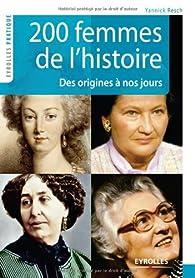 200 Femmes de l'histoire : Des origines à nos jours par Yannick Gasquy-Resch