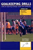img - for Goalkeeping Drills: v.2: Drills for Improving Technique, Tactics and Conditioning: Vol 2 by Gerd Thissen (24-Nov-2003) Paperback book / textbook / text book