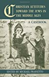 Christian Attitudes Toward the Jews in the Middle Ages, Michael Frassetto, 0415978270