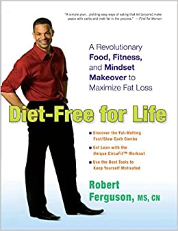 Diet free for life a revolutionary food fitness and mindset diet free for life a revolutionary food fitness and mindset makeover to maximize fat loss robert ferguson 9780399537264 amazon books forumfinder Choice Image