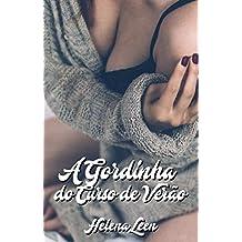A gordinha do curso de verão (Amores improváveis Livro 1)