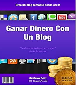 Ganar dinero con un blog (Creando activos en internet nº 2) (Spanish Edition)