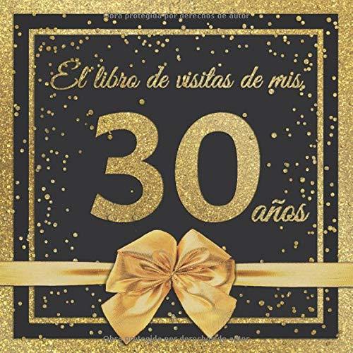 El Libro de Visitas de mis 30 años: Feliz 30 Cumpleaños - El ...