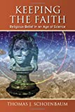 img - for Keeping the Faith: Religious Belief in an Age of Science book / textbook / text book
