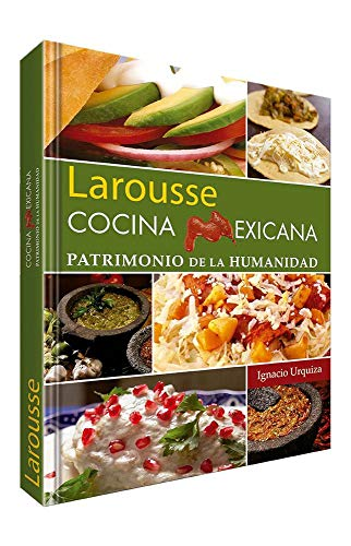 Cocina mexicana: Patrimonio de la humanidad (Spanish Edition) by Ignacio Urquiza