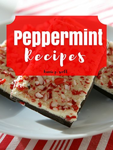 peppermint recipes christmas treats drinks desserts and more by scott - Easy Christmas Desserts Recipes With Pictures