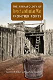 img - for The Archaeology of French and Indian War Frontier Forts book / textbook / text book