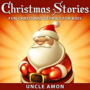 Christmas Stories: Fun Christmas Stories for Kids Audiobook