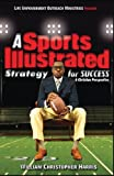 A Sports Illustrated Strategy for Success, William Christopher Harris, 0615840159