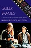 Queer Images, Harry M. Benshoff and Sean Griffin, 0742519716