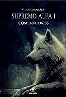 Supremo Alfa I: Companheiros