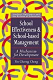School Effectiveness And School-Based Management: A Mechanism For Development (Student Outcomes and the Reform of Education)