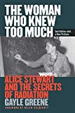 img - for The Woman Who Knew Too Much, Revised Ed.: Alice Stewart and the Secrets of Radiation book / textbook / text book
