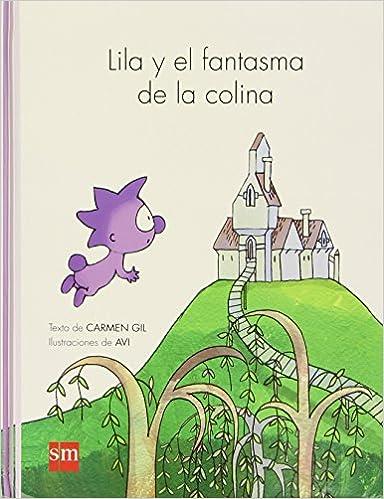 Lila Y El Fantasma De La Colina por Carmen Gil epub