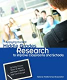 Applying Current Middle Grades Research to Improve Classrooms and Schools, Roney, Kathleen and Anfara, Vincent A., 1560902019