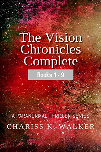Book: The Vision Chronicles Complete, Books 1-8 by Chariss K. Walker
