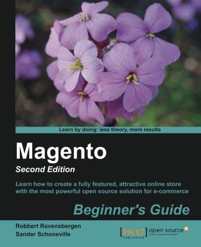 Magento: Beginner's Guide, 2nd Edition by Robbert Ravensbergen , Sander Schoneville, Publisher : Packt Publishing