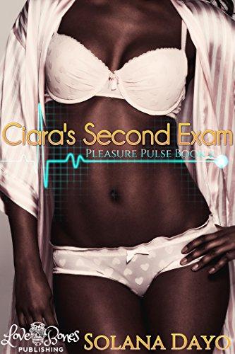 Ciara's Second Exam (A BWWM Medical Exam Erotica): Pleasure Pulse Book 2 (Pleasure Pulse Series)