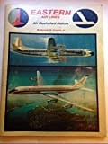 img - for Eastern Air Lines: An Illustrated History book / textbook / text book