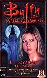 Buffy contre les vampires, tome 14 : Le Royaume du Mal de Christopher Golden ( 4 septembre 2000 )