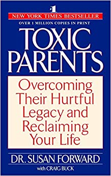 Book Toxic Parents: Overcoming Their Hurtful Legacy and Reclaiming Your Life