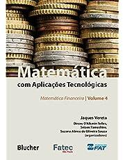 Matemática com Aplicações Tecnológicas: Matemática Financeira (Volume 4)