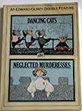 Dancing Cats and Neglected Murderesses, Edward Gorey, 0894800825