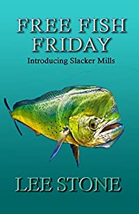 Free Fish Friday: Introducing Slacker Mills by Lee Stone ebook deal
