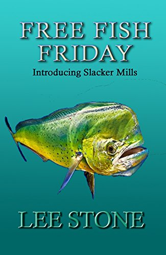 Free Fish Friday: Introducing Slacker Mills (Slacker Mills Mysteries Book 1)
