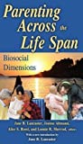 img - for Parenting Across the Life Span: Biosocial Dimensions (Foundations of Human Behavior) book / textbook / text book