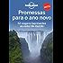 Promessas para o ano novo - 52 viagens fascinantes ao redor do mundo