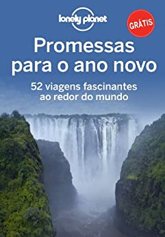 Promessas para o ano novo – 52 viagens fascinantes ao redor do mundo por [Livros, Globo]