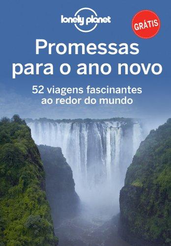 Promessas para o ano novo – 52 viagens fascinantes ao redor do mundo