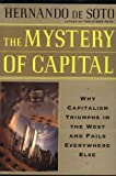 img - for By Hernando De Soto - The Mystery Of Capital Why Capitalism Succeeds In The West And Fails Everywhere Else (8.7.2000) book / textbook / text book