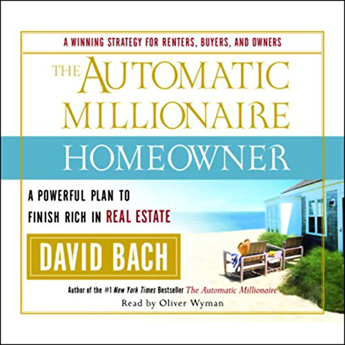 The Automatic Millionaire Homeowner: A Powerful Plan to Finish Rich in Real Estate Audiobook [Free Download by Trial] thumbnail